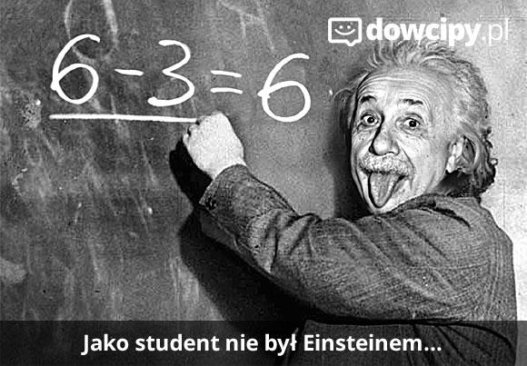 Jako student nie był Einsteinem...