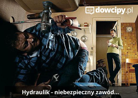 Hydraulik - niebezpieczny zawód...
